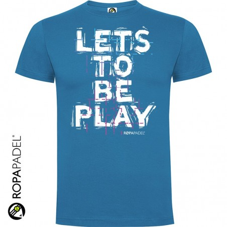 CAMISETA LETS TO BE PLAY